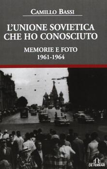 L Unione Sovietica che ho conosciuto. Memorie e foto 1961-1964.pdf