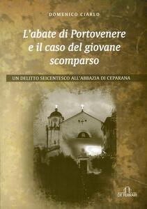 L' abate di Portovenere e il caso del giovane scomparso. Un delitto seicentesco all'abbazia di Ceparana