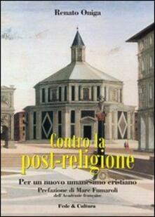 Contro la post-religione. Per un nuovo umanesimo cristiano
