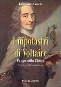 Nipotastri di Voltaire. Fango sulla Chiesa