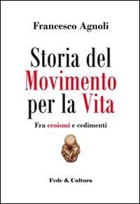 Storia del Movimento per la vita. Fra eroismi e cedimenti