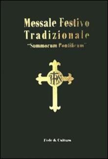 Messale festivo tradizionale «Summorum Pontificum». Ediz. italiana e latina - copertina
