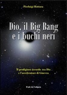 Secchiarapita.it Dio, il Big Bang e i buchi neri. Il prodigioso accordo tra Dio e l'acceleratore di Ginevra Image
