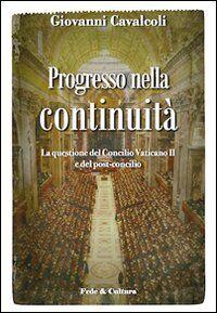 Progresso nella continuità. La questione del Concilio Vaticano II e del post-concilio