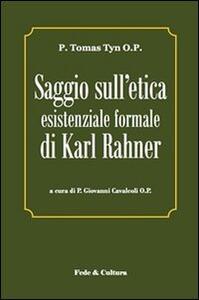 Saggio sull'etica esistenziale formale di Karl Rahner. Testo latino a fronte