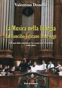 La musica nella liturgia dal Concilio Vaticano II ad oggi. A 50 anni dalla costituzione Sacrisanctum Concilium (1963-2013)