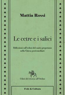 Writersfactory.it Le cetre e i salici. Riflessioni sull'eclissi del canto gregoriano nella Chiesa postconciliare Image