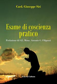 Esame di coscienza pratico - Giuseppe Siri,Antonio G. Filipazzi - copertina