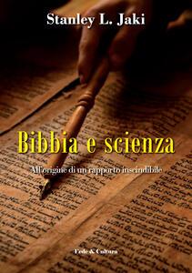 Bibbia e scienza. All'origine di un rapporto inscindibile