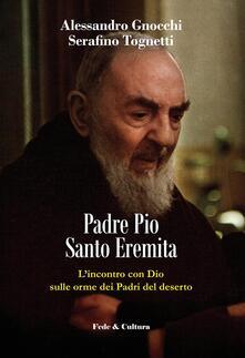 Camfeed.it Padre Pio santo eremita. L'incontro con Dio sulle orme dei Padri del deserto Image