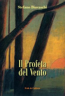 Il Profeta del vento - Stefano Biavaschi - copertina