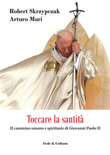 Vitalitart.it Toccare la santità. Il cammino umano e spirituale di Giovanni Paolo II Image