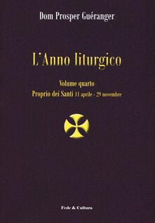 L' anno liturgico. Vol. 4: Proprio dei santi 11 aprile-29 novembre. - Prosper Guéranger - copertina