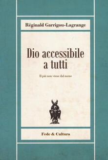 Dio accessibile a tutti - Réginald Garrigou-Lagrange - copertina