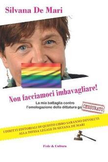 Rallydeicolliscaligeri.it Non facciamoci imbavagliare! La mia battaglia contro l'omologazione della dittatura gay Image