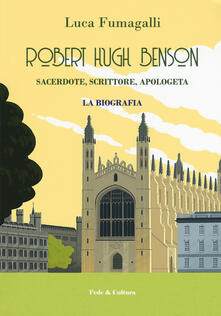 Robert Hugh Benson. Sacerdote, scrittore, apologeta.pdf