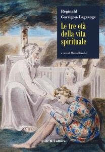 Libro Le tre età della vita spirituale Réginald Garrigou-Lagrange