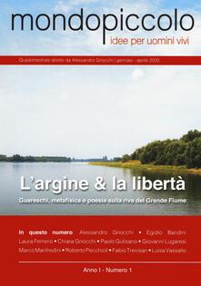 Mondopiccolo (2020). Vol. 1: argine & la libertà. Guareschi, metafisica e poesia sulla riva del Grande Fiume (Gennaio-Aprile), L..pdf