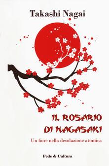 Ipabsantonioabatetrino.it Il rosario di Nagasaki. Un fiore nella desolazione atomica Image