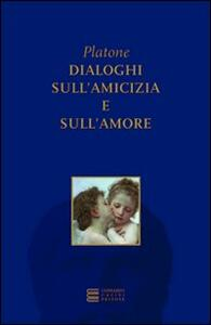 Dialoghi sull'amicizia e sull'amore