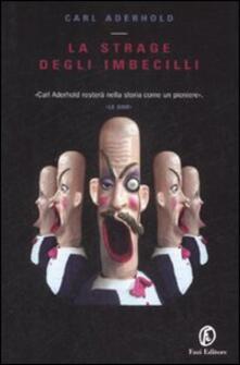 La strage degli imbecilli - Carl Aderhold - copertina
