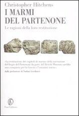 Libro I marmi del Partenone. Le ragioni della loro restituzione Christopher Hitchens