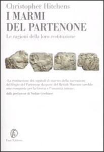 I marmi del Partenone. Le ragioni della loro restituzione
