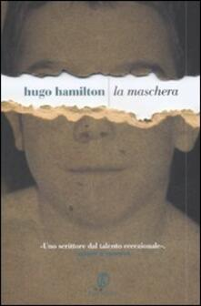 La maschera - Hugo Hamilton - copertina