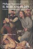 Libro Il mercato di Dio. La matrice economica di ebraismo, cristianesimo, Islam Philippe Simonnot