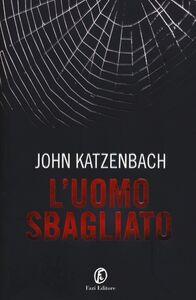 Libro L' uomo sbagliato John Katzenbach