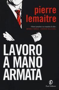 Lavoro a mano armata - Lemaitre Pierre - wuz.it
