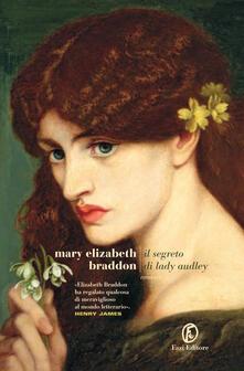 Il Il segreto di Lady Audley - Mary Elizabeth Braddon,Chiara Vatteroni - ebook