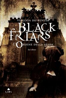 L' ordine della spada. Black Friars - Virginia De Winter - ebook