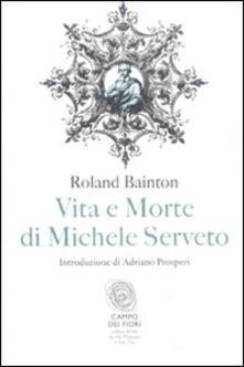 Mercatinidinataletorino.it Vita e morte di Michele Serveto Image