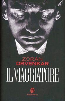 Il viaggiatore - Zoran Drvenkar - copertina
