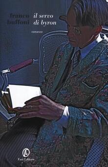 Il servo di Byron - Franco Buffoni - copertina