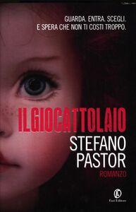 Foto Cover di Il giocattolaio, Libro di Stefano Pastor, edito da Fazi