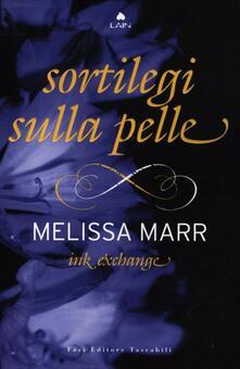 Ink exchange. Sortilegi sulla pelle - Melissa Marr - copertina