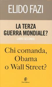 La terza guerra mondiale? Chi comanda Obama o Wall Street?. Vol. 2