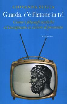 Lpgcsostenible.es Guarda, c'è Platone in Tv! Come i filosofi antichi ci insegnano a vivere il presente Image