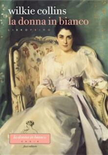 La La donna in bianco. Libro primo - Wilkie Collins,Stefano Tummolini - ebook