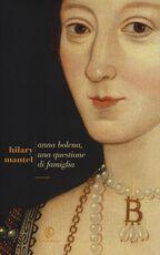 Libro Anna Bolena, una questione di famiglia Hilary Mantel