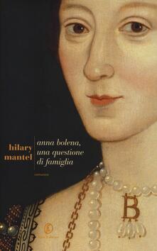Anna Bolena, una questione di famiglia - Hilary Mantel - copertina