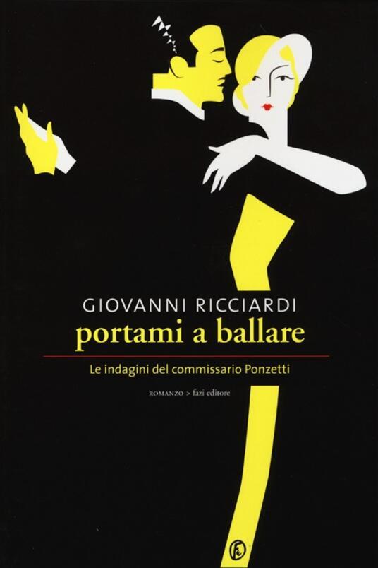 Portami a ballare. Le indagini del commissario Ponzetti - Giovanni Ricciardi - copertina