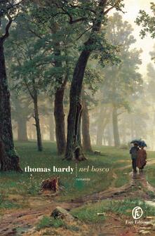 Nel bosco - Stefano Tummolini,Thomas Hardy - ebook