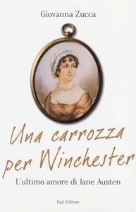 Una carrozza per Winchester. L'ultimo amore di Jane Austen
