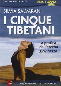 I cinque tibetani. La pratica dell'eterna giovinezza. Con DVD