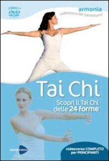 Fondazionesergioperlamusica.it Tai Chi. Scopri il Tai Chi delle 24 forme. Con DVD Image