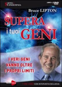 Supera i tuoi geni. I veri geni vanno oltre i propri limiti. 3 DVD. Con libro