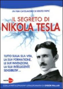 Aboutschuster.de Il segreto di Nikola Tesla. Tutto sulla sua vita, la sua formazione, le sue invenzioni, la sua intelligente sensibilità. Con DVD Image